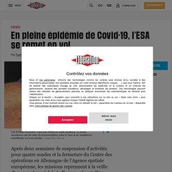 En pleine épidémie de Covid-19, l'ESA se remet en vol - Libération