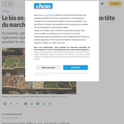 Le bio en pleine progression, la France en tête du marché européen
