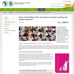 Africa Tourism Monitor 2015 : En hausse, le tourisme en Afrique doit décoller pleinement - Banque africaine de développement
