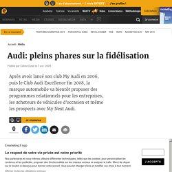Audi: pleins phares sur la fidélisation