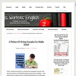 A Plethora Of Writing Examples For Middle School