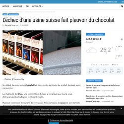 L'échec d'une usine suisse fait pleuvoir du chocolat - Marseille News .net