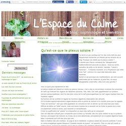Qu'est-ce que le plexus solaire ? - L'Espace du Calme - le blog sophrologie & bien-être