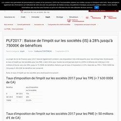 PLF2017 : Baisse de l'impôt sur les sociétés (IS) à 28% jusqu'à 75000€ de bénéfices