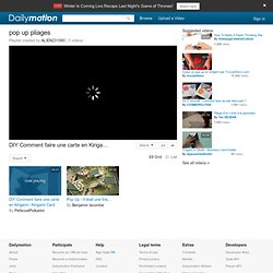 pop up pliages - Une playlist sur Dailymotion