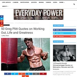 50 Greg Plitt Quotes on Working Out, Life and Greatness