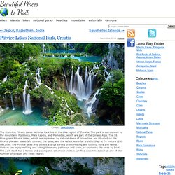 Plitvice Lakes National Park, Croatia | Beautiful Places to Visit - StumbleUpon