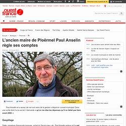 L'ancien maire de Ploërmel Paul Anselin règle ses comptes - Ploërmel - Politique