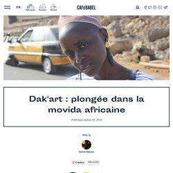 Dak'art : plongée dans la movida africaine