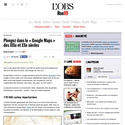 Plongez dans le «Google Maps» des XIXe et XXe siècles