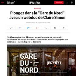"""Plongez dans la """"Gare du Nord"""" avec un webdoc de Claire Simon"""
