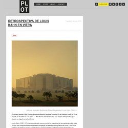PLOT / Retrospectiva de Louis Kahn en Vitra
