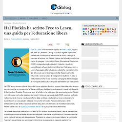Hal Plotkin ha scritto Free to Learn, una guida per l'educazione libera
