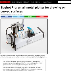 Eggbot Pro: an all-metal plotter for drawing on curved surfaces