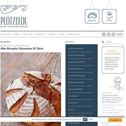 Alm-Rezepte: Susannes 3C-Brot - Plötzblog - Selbst gutes Brot backenPlötzblog – Selbst gutes Brot backen