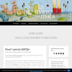 Plouf ! spécial LGBTQI+ – La mare aux mots