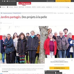 Jardins partagés. Des projets à la pelle - Plougastel-Daoulas - LeTelegramme.fr
