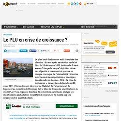 Le PLU en crise de croissance ?