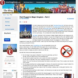 Park Plugged in Magic Kingdom – Part 2