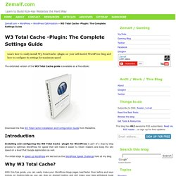 W3 Total Cache -Plugin: The Complete Settings Guide