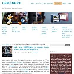 Kodi- bzw. XBMC-Plugin für Amazon Prime Instant Video und den Raspberry Pi - Linux und Ich