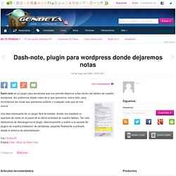Dash-note, plugin para wordpress donde dejaremos notas