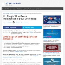 ▶ Un Plugin Wordpress Indispensable pour votre Blog