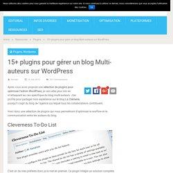 15+ plugins pour gérer un blog Multi-auteurs sur Wordpress