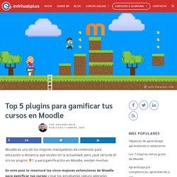 Top 5 plugins para gamificar tus cursos en Moodle - EVirtualplus