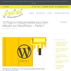 10 Plugins pour bien débuter sur WordPress