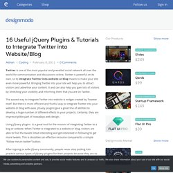 16 Useful jQuery Plugins & Tutorials to Integrate Twitter into Website/Blog