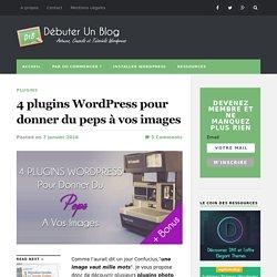 4 plugins Wordpress pour donner du peps à vos images - Débuter Un Blog