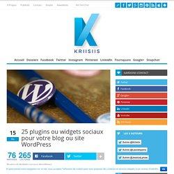 25 plugins ou widgets sociaux pour votre blog ou site Wordpress