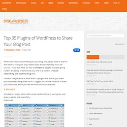 Top 35 Plugins of Wordpress to Share Your Blog Post | Tools | Pe