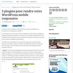 3 plugins pour rendre votre WordPress mobile responsive