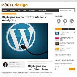 10 plugins seo pour votre site sous WordpressPoule Design