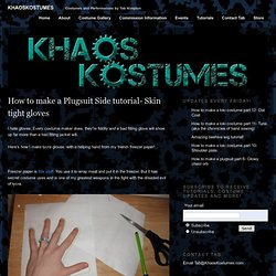 » How to make a Plugsuit Side tutorial- Skin tight gloves KhaosKostumes