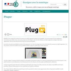 Plugxr - Enseigner avec le numérique