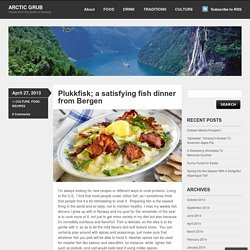 Plukkfisk; a satisfying fish dinner from Bergen