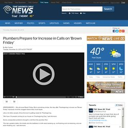 Plumbers Prepare for Increase in Calls on 'Brown Friday'