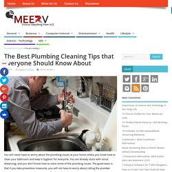 The Best Plumbing Cleaning Tips that Everyone Should Know About