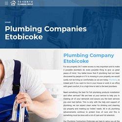 Plumbing Companies Etobicoke and get service Plumbers in Etobicoke