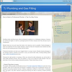 TJ Plumbing and Gas Fitting: How to Select a Professional Plumber: 4 Tips You May Follow