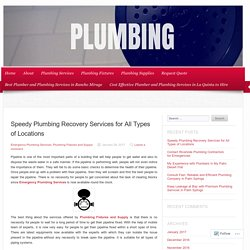 Speedy Plumbing Recovery Services for All Types of Locations