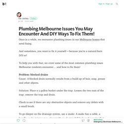 Plumbing Melbourne Issues You May Encounter And DIY Ways To Fix Them!