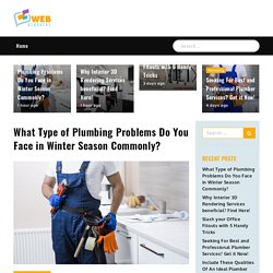 What Type of Plumbing Problems Do You Face in Winter Season Commonly? - Web bloggers