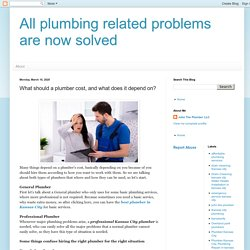 All plumbing related problems are now solved: What should a plumber cost, and what does it depend on?