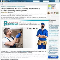 Get great deals on Kitchen plumbing Services with a full-time plumbing service provider