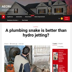 A plumbing snake is better than hydro jetting?