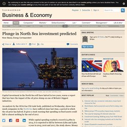 Plunge in North Sea investment predicted — FT